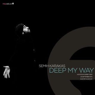 Semih Karakas - Deep My Way on Frisky Radio [25.09.2013]