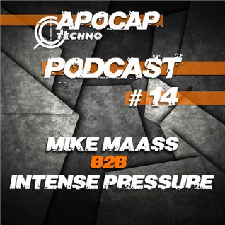 Apocap Podcast # 14 - with Mike Maass b2b Intense Pressure