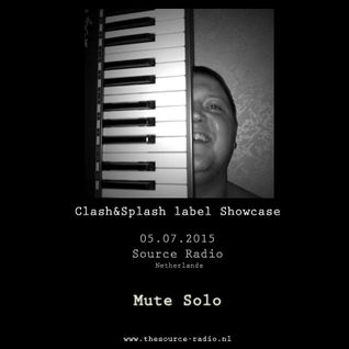 "Mute Solo @ ""Clash & Splash Records"" label show case on The Source Radio 05/07/2015"