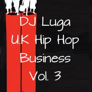 DJ Luga 'U.K Hip Hop Business Vol. 3'