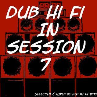 Dub Hi Fi In Session 7