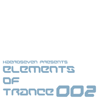 xaeroseven presents: elements of trance episode 002