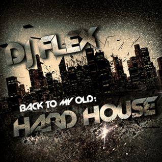 DJ FLEX - Back to my old HARD HOUSE