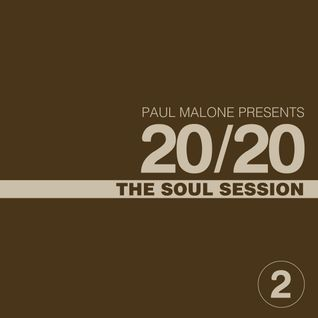 Paul Malone Pres. 20/20 Soul Session