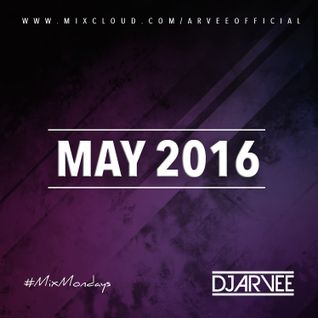 #MixMondays MAY 2016 @DJARVEE