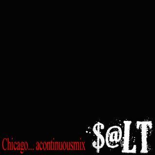 """$@LT's """"Chicago... acontinuousmix"""""""