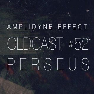 Oldcast #52 - Perseus (08.07.2011)