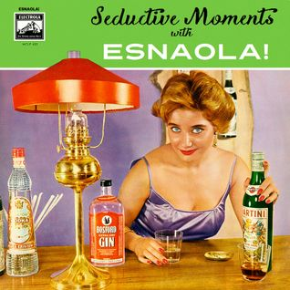 ESNAOLA! plays Seductive Moments