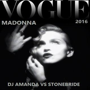 MADONNA - VOGUE 2016 [DJ AMANDA VS STONEBRIDGE]