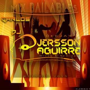 Mix Bailables - Deejay Carlos Fat Jersson Aguirre