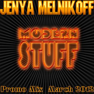 Modern Stuff (Promo Mix, March 2012)