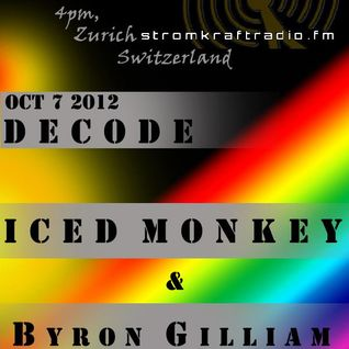 Decode with Iced Monkey & Byron Gilliam on Guest Mix [StromKraft Radio - Switzerland]