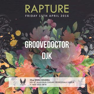 Rapture @Elysium feat: Groovedoctor & DjK 15th April 2016