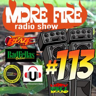 More Fire Radio Show #113 Week of August 15th 2016 with Crossfire from Unity Sound