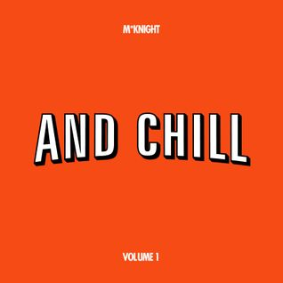 And Chill... Vol 1
