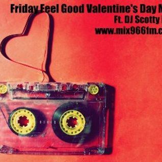 Friday Feel Good Valentine's Day Smooth R & B Mix Ft. DJ Scotty Fox