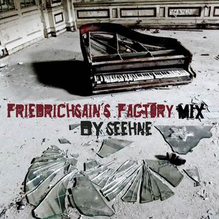 Friedrischain's Factory mix 1