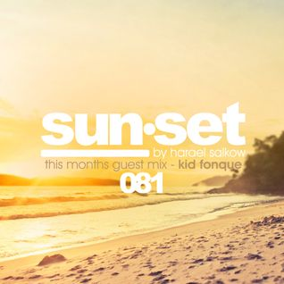 sun•set 081 by Harael Salkow [ guest mix by Kid Fonque ]