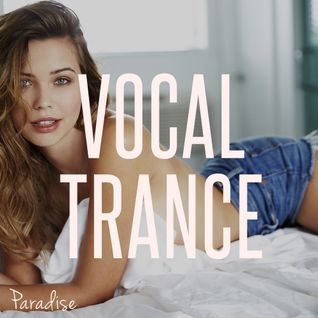 Paradise - Vocal Trance Top 10 (August 2016)
