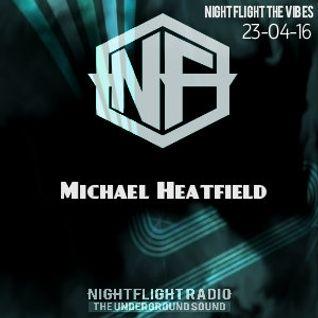 Michael Heatfield - Nightflight The Vibes 23-04-16