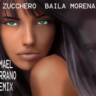 Zucchero- Baila Morena (Mael Serrano Remix)