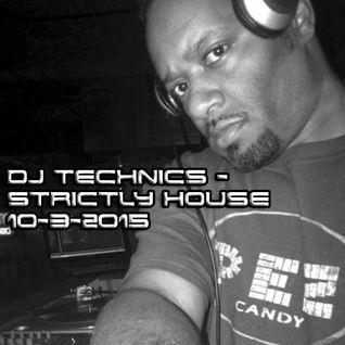 Dj Technics - Strictly House 10-3-2015