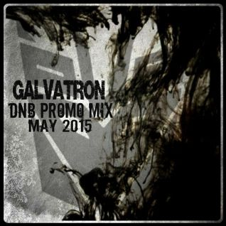 GALVATRON - DNB PROMO MIX MAY 2015