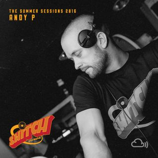 Switch | The Summer Sessions 2016 | Andy P