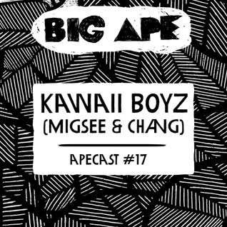 Big Ape - Apecast 017 - Kawaii Boyz (Migsee & Chang)