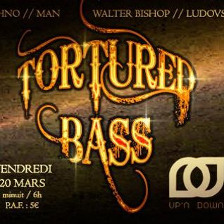 Man@Up&Down 20 Mars 2015 - Tortured Bass