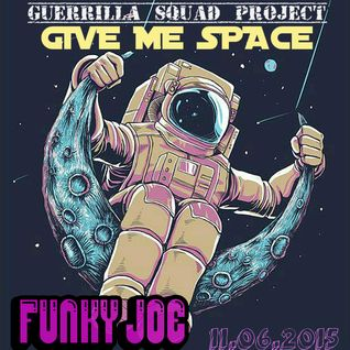 Funky Joe @ Guerrilla Squad - To the SPACE and beyond! (11.6.15)
