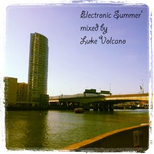 Electronic Summer mixed by Luke Volcano