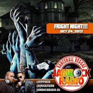 JAMROCK RADIO OCT 24, 2012: FRIGHT NIGHT!!!
