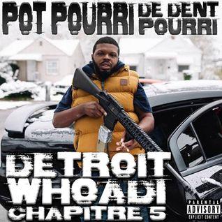 POT POURRI DE DJ DENT POURRI | CHAPITRE 5 | DETROIT WHAODI