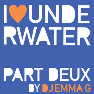 I 'Heart' Underwater Mix Part Deux By DJ Emma G NZ December 2009