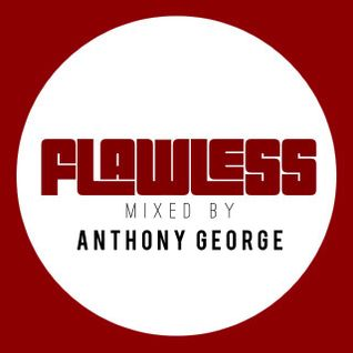 Flawless Mixed By Anthony George - House & Hip Hop