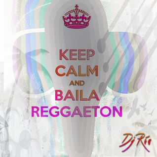 Keep Calm and Baila Reggaeton Vol. 2
