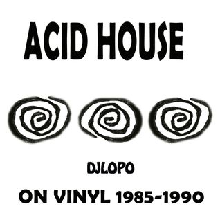 ACID HOUSE 1985 - 90 mixed by DjLopo