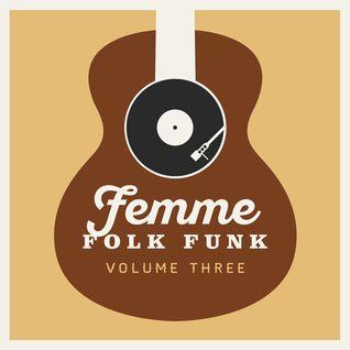 Femme Folk Funk Vol 3