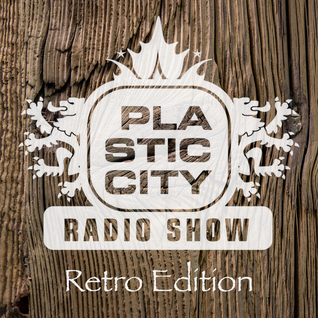 Plastic City Radio Show 04-2016, Retro Edition by Lukas Greenberg