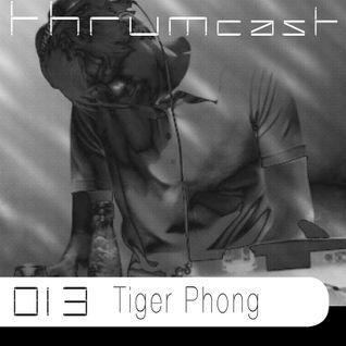 Thrumcast 013 - Tiger Phong