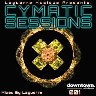 Laguerre Musique Presents Cymatic Sessions #1