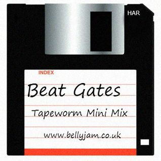 16MAR13 - Tapeworm Mini Mix - Beat Gates