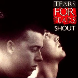 Tears For Fears - Shout (Fearing the Edits Mix)