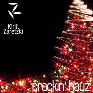 Kirill Zaretzki - Crackin' Hauz December 2011