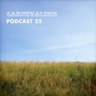 Carnivalism Podcast No.25 (August 2013) - Summer Pianos