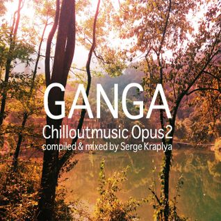 Ganga Chill Out Music Opus 2
