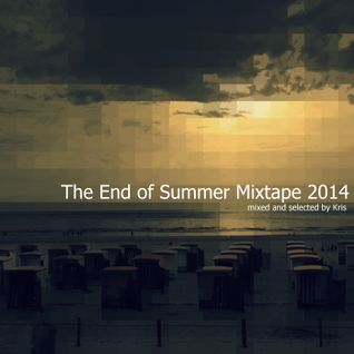 The End of Summer Mixtape 2014 mixed and selected by Kris.