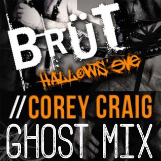 Corey Craig | BRUT HALLOW'S EVE GHOST MIX