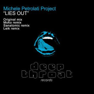 LIES OUT ( ORIGINAL MIX)- MICHELE PETROLATI PROJECT